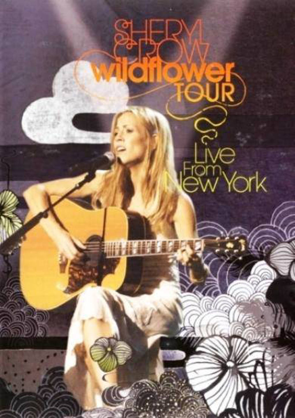 Sheryl Crow - wildflower tour live from New York (DVD)