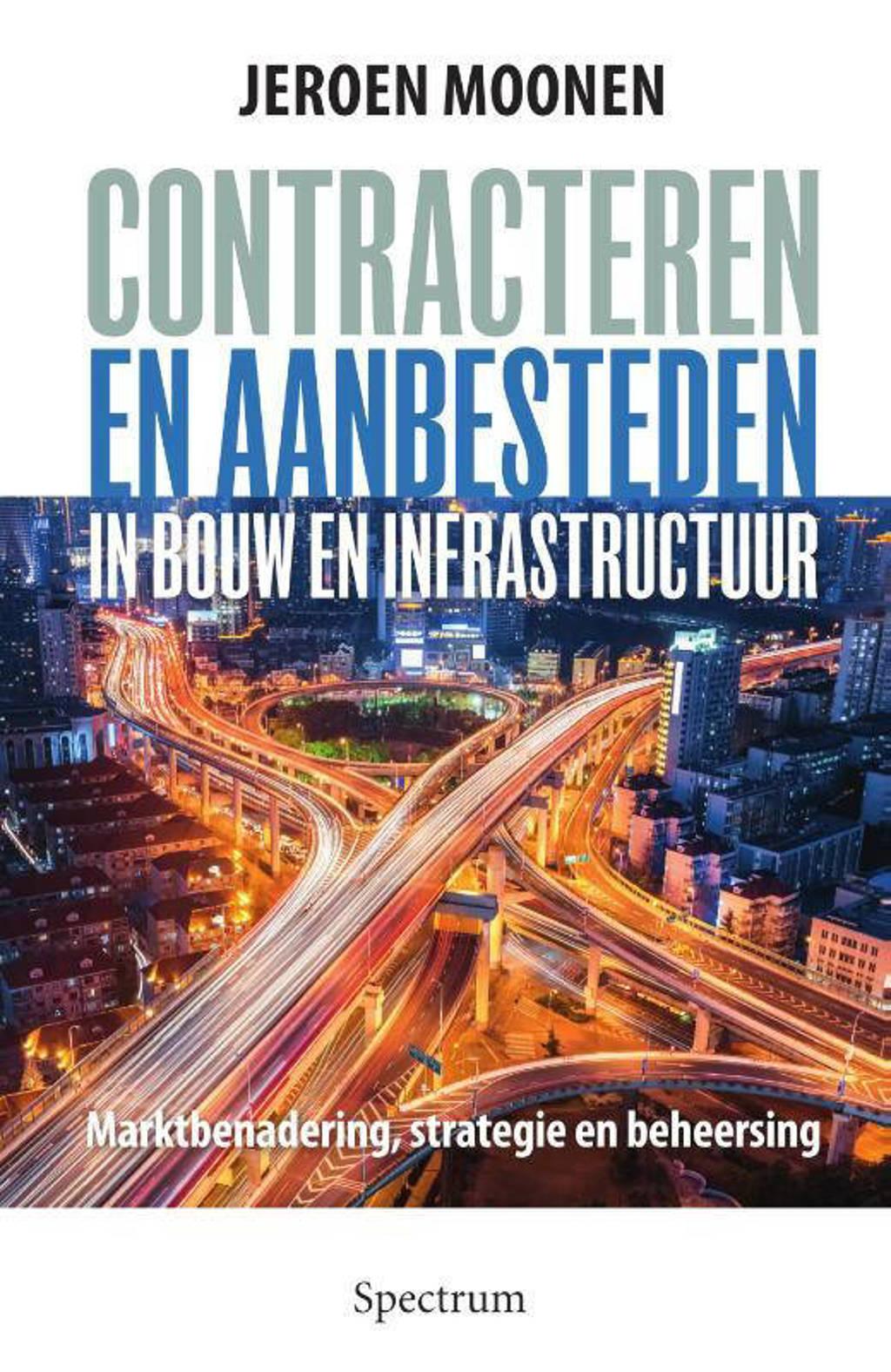 Contracteren en aanbesteden in de bouw en infrastructuur - Jeroen Moonen