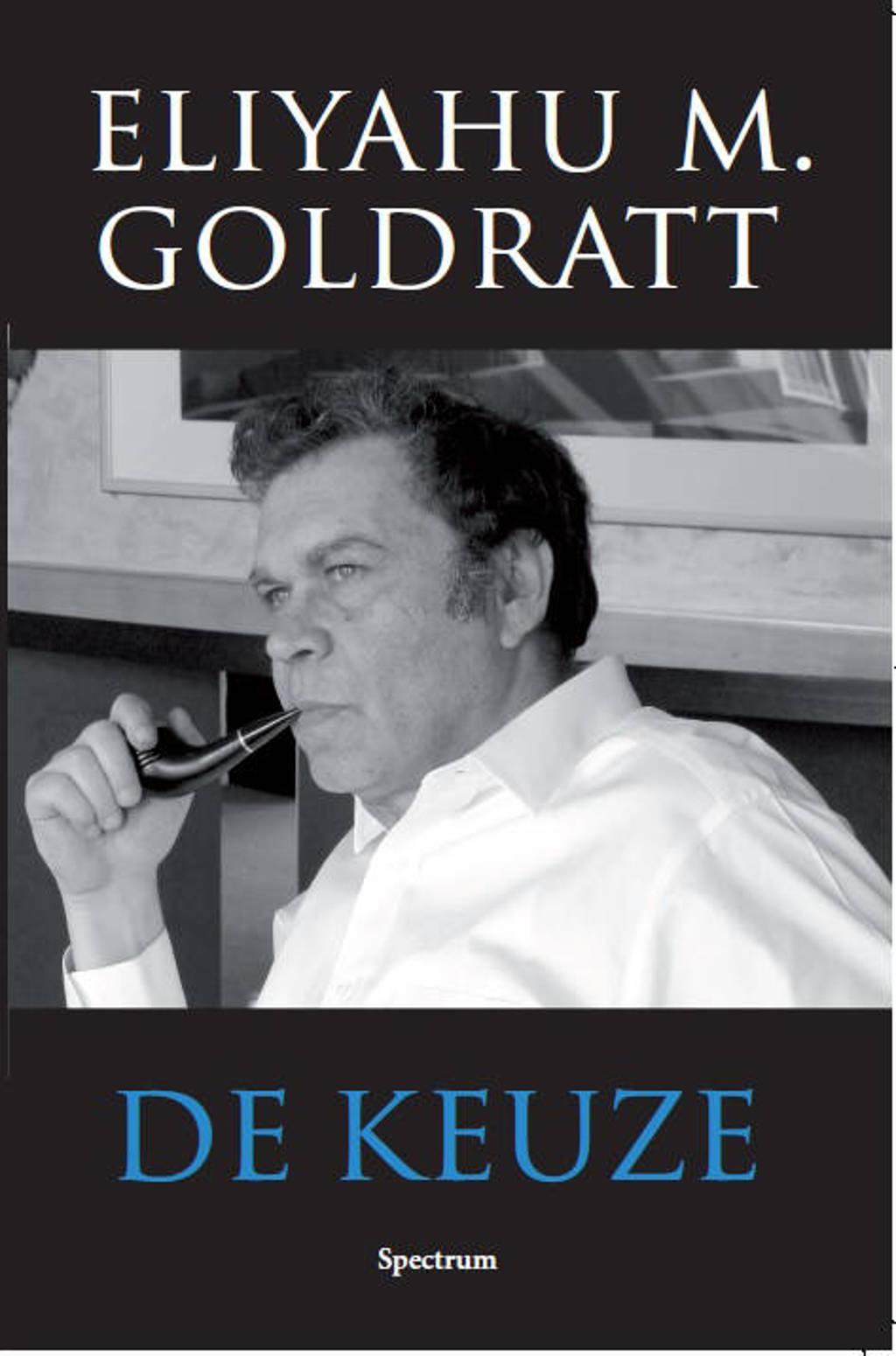 De keuze - Eliyahu M. Goldratt