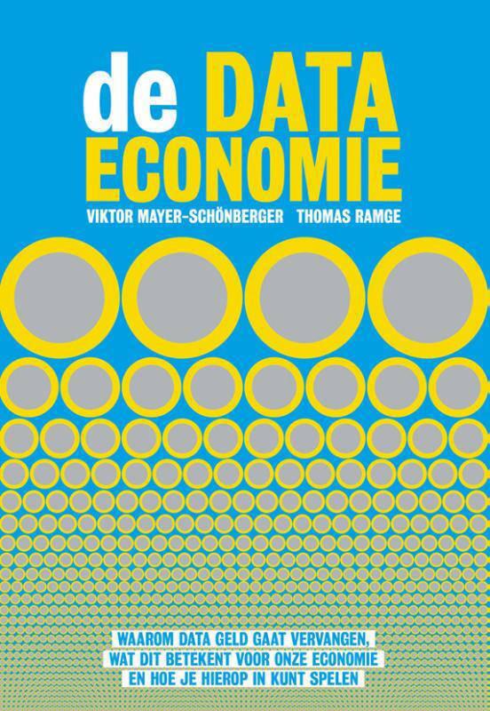 De data-economie - Viktor Mayer-Schönberger en Thomas Ramge