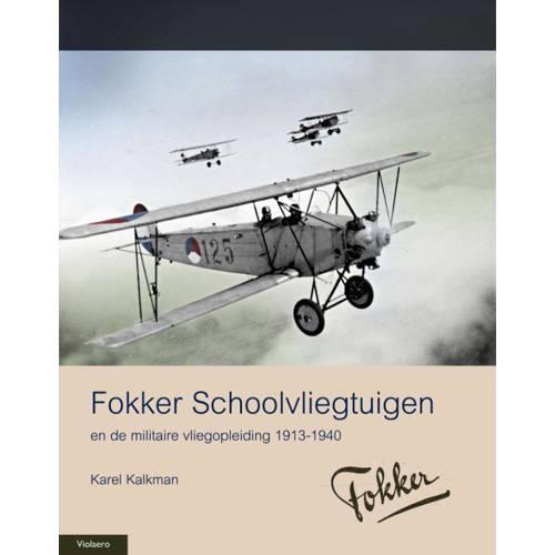 Fokker schoolvliegtuigen. en de militaire vliegopleiding 1913-1940, Karel Kalkman, Paperback