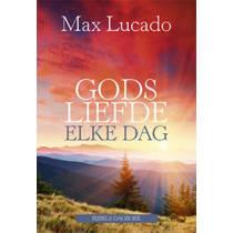 Gods liefde elke dag - Max Lucado