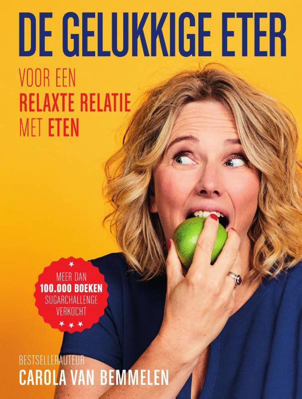 De gelukkige eter - Carola van Bemmelen