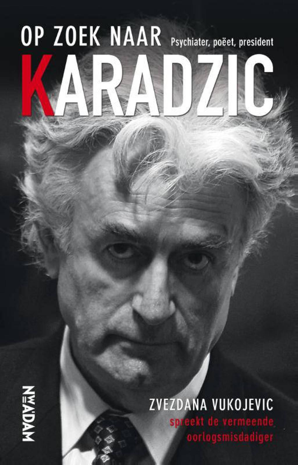 Op zoek naar Karadzic - Zvezdana Vukojevic