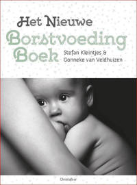 Het nieuwe borstvoedingboek - Stefan Kleintjes en Gonneke Veldhuizen-Staas