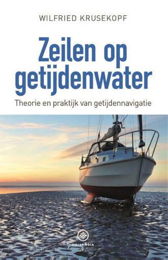 Zeilen op getijdenwater - Wilfried Krusekopf