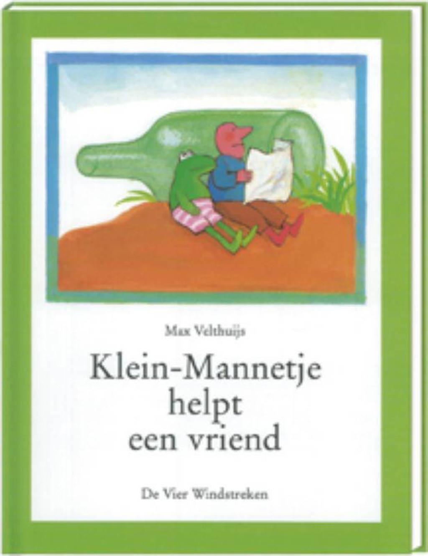 Klein-Mannetje: Klein-Mannetje helpt een vriend - Max Velthuijs