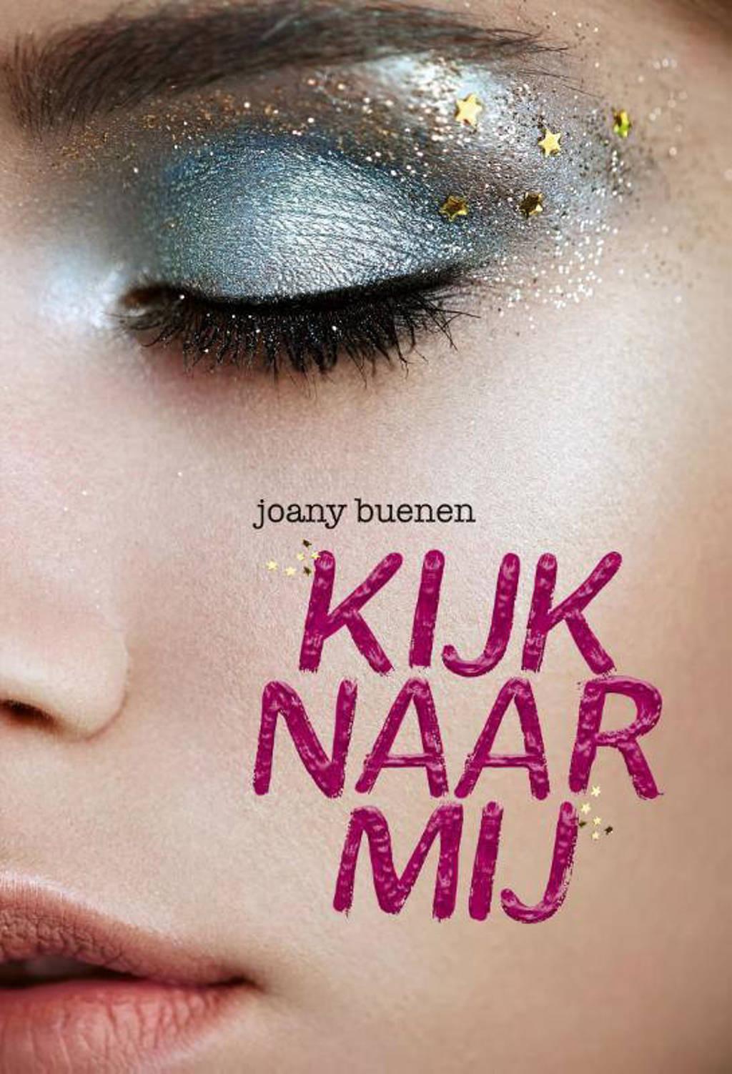 Kijk naar mij - Joany Buenen