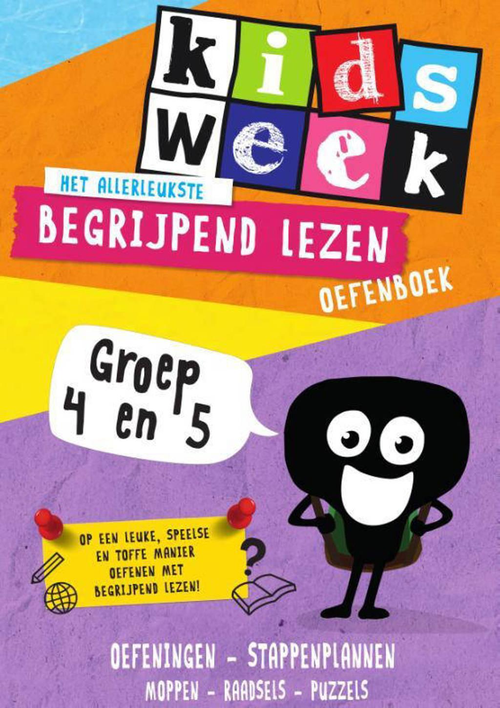 Kidsweek: Het allerleukste begrijpend lezen oefenboek Groep 4 en 5 - Kidsweek