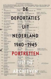 De deportaties uit Nederland 1940-1945 - Guus Luijters, Raymund Schütz en Marten Jongman