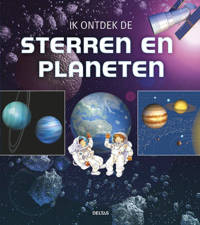 Ik ontdek de sterren en planeten - Claudine Masson, Jean-Michel Masson, Alexandre Roane, e.a.