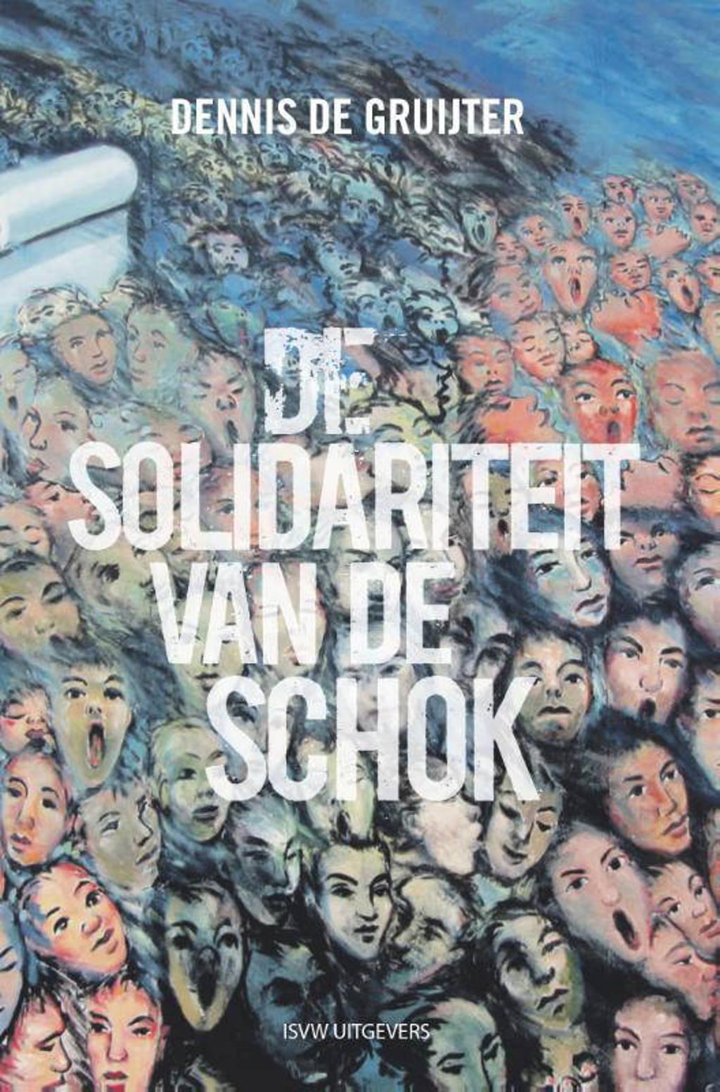 De solidariteit van de schok - Dennis de Gruijter