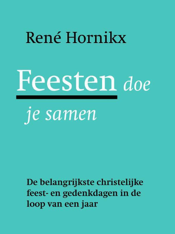 Feesten doe je samen - René Hornikx