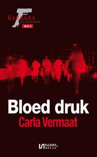 Barbara , politievrouw: Bloed druk - Carla Vermaat