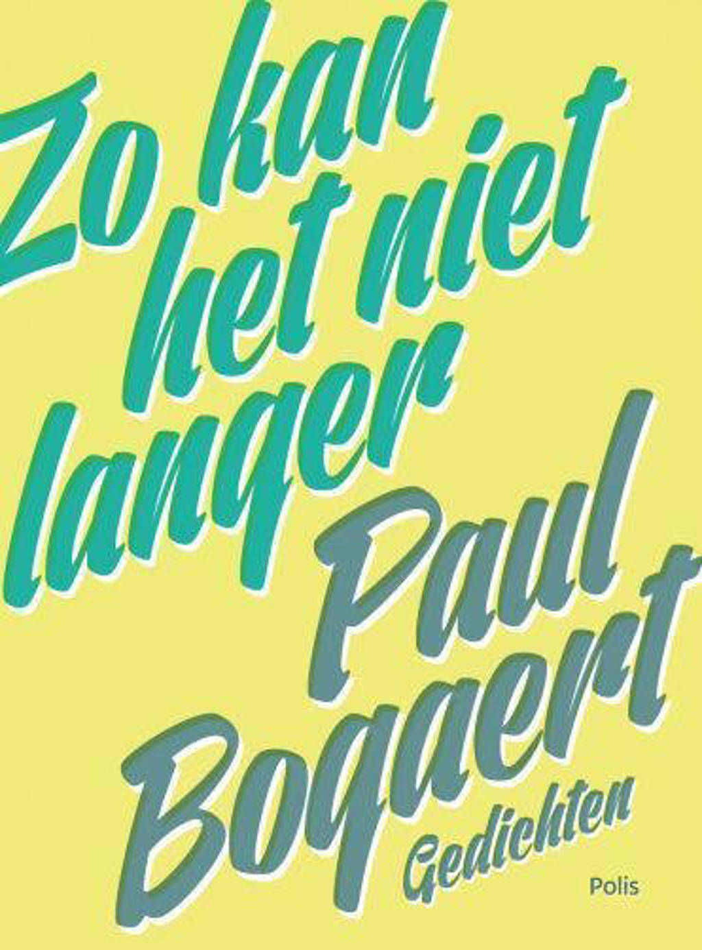 Zo kan het niet langer - Paul Bogaert
