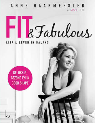 Fit & fabulous - Anne Haakmeester