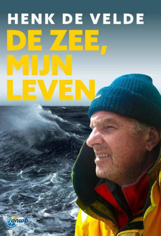 De zee, mijn leven - Henk de Velde