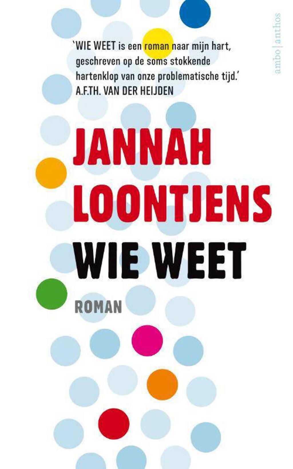 Wie weet - Jannah Loontjens