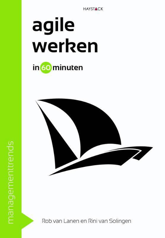 Managementtrends in 60 minuten: Agile werken in 60 minuten - Rob van Lanen en Rini van Solingen