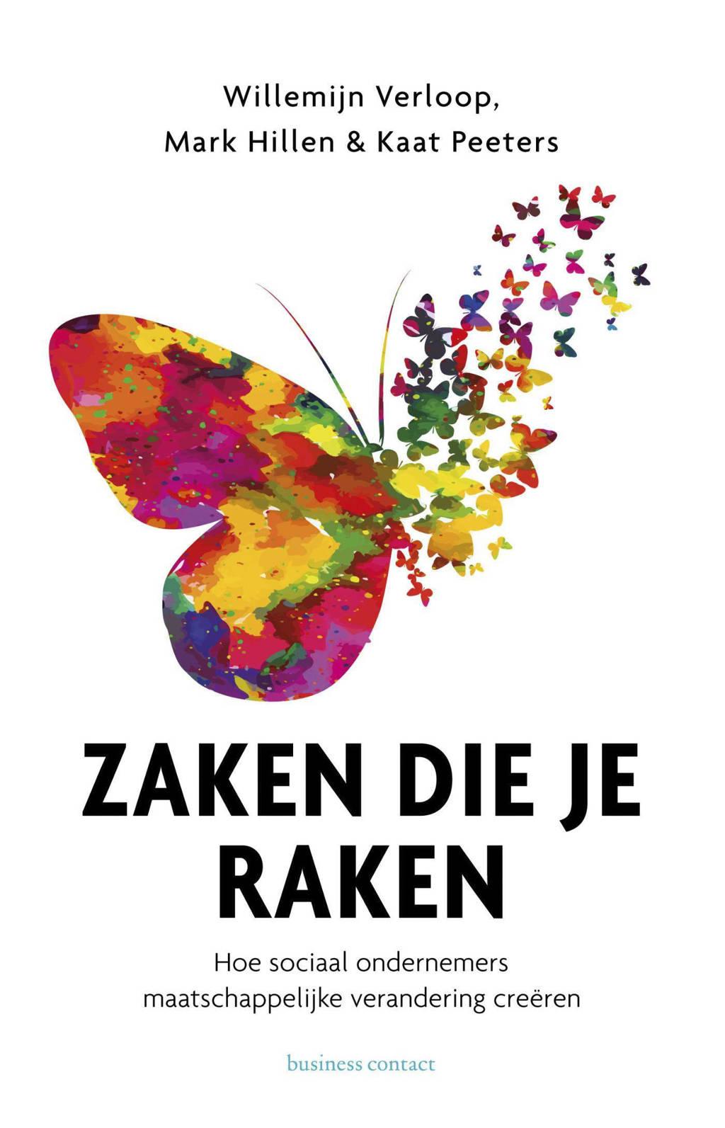 Zaken die je raken - Willemijn Verloop, Mark Hillen en Kaat Peters
