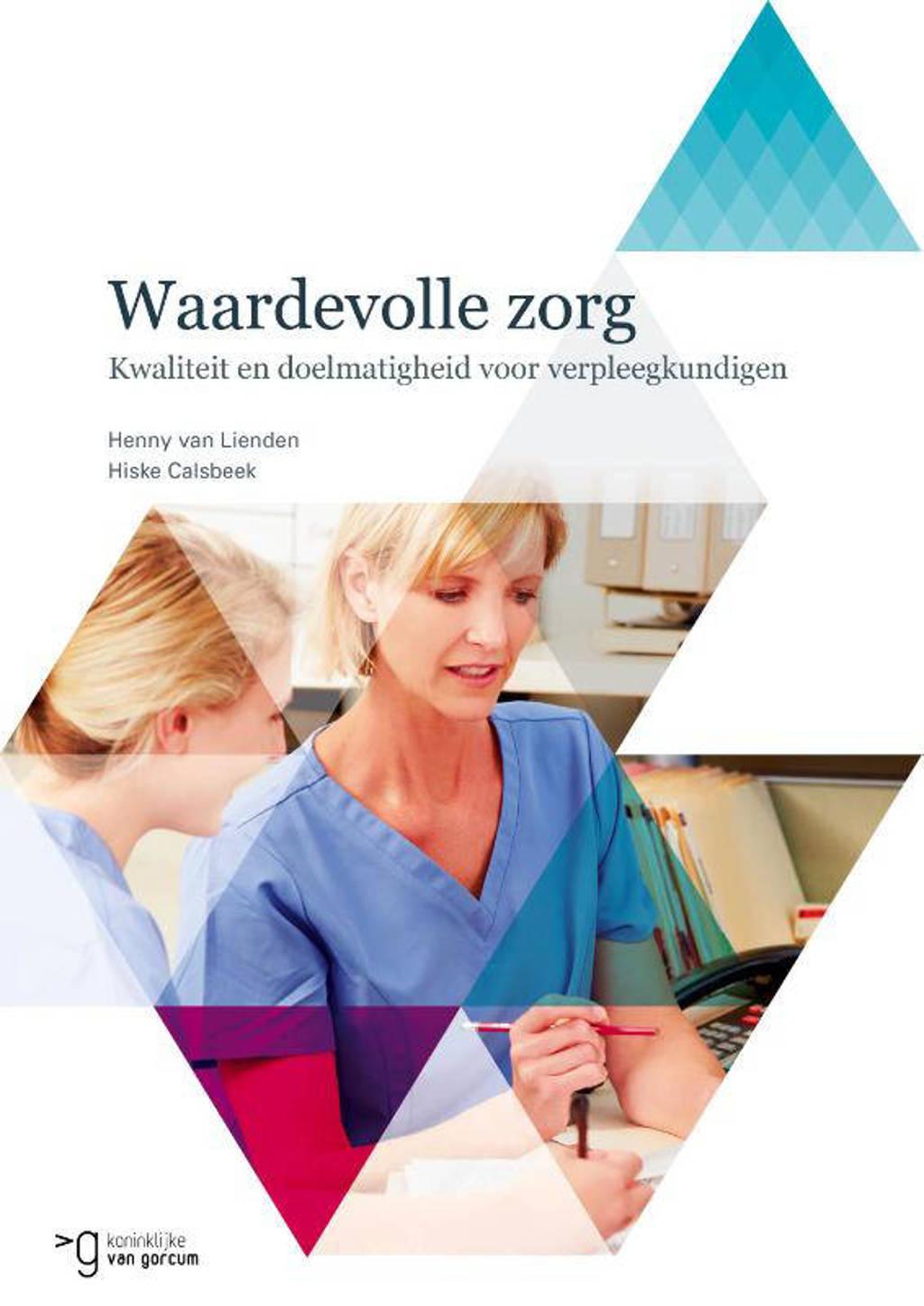 Waardevolle zorg - Henny van Lienden en Hiske Calsbeek