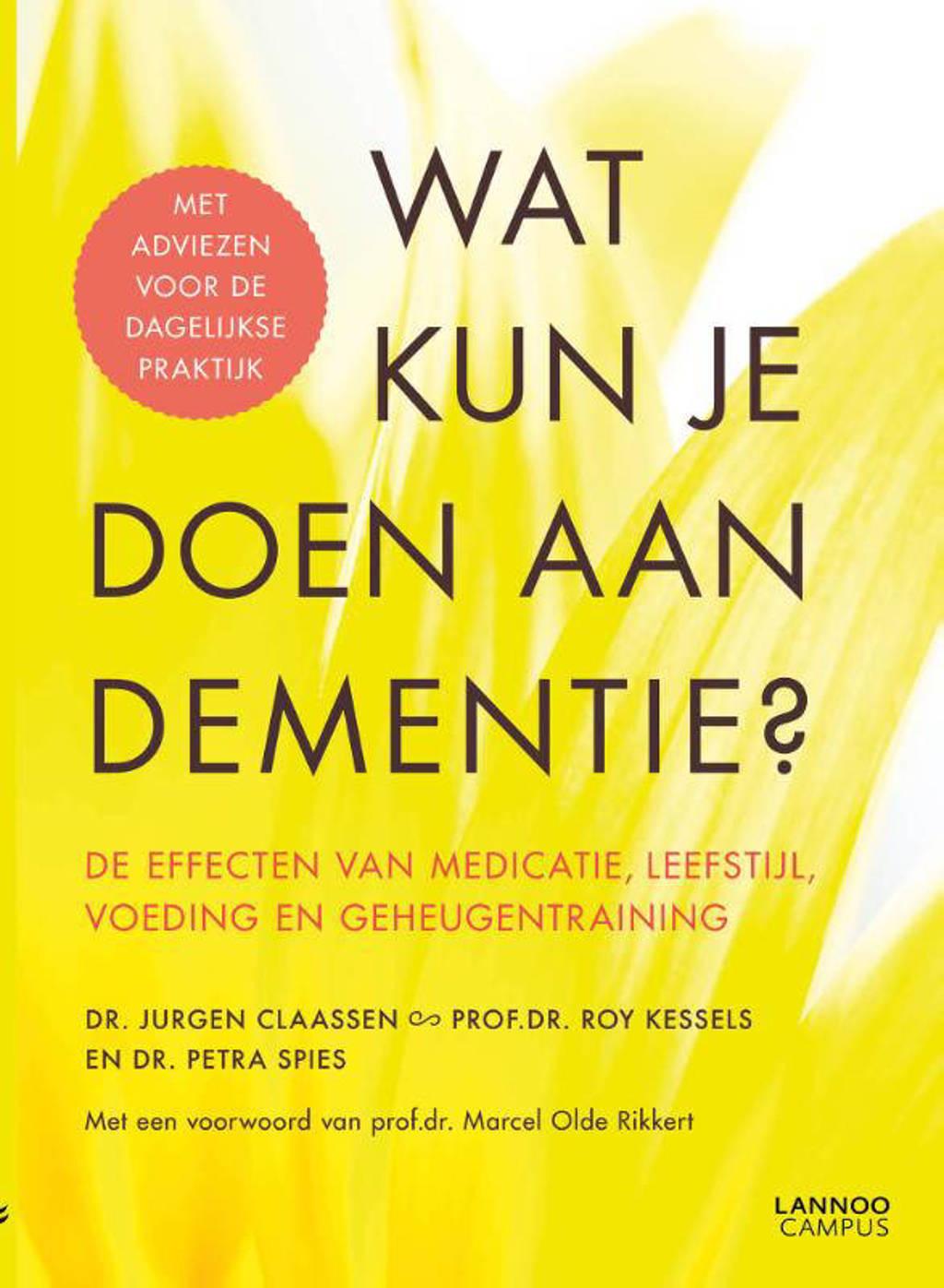 Wat kun je doen aan dementie? - Jurgen Claassen, Roy Kessels en Petra Spies