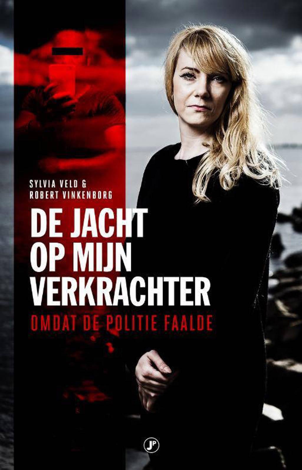 De jacht op mijn verkrachter - Sylvia Veld en Robert Vinkenborg