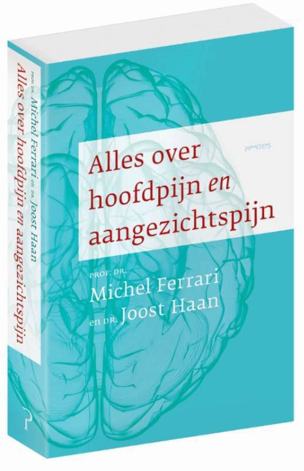 Alles over hoofdpijn en aangezichtspijn - Michel Ferrari en Joost Haan
