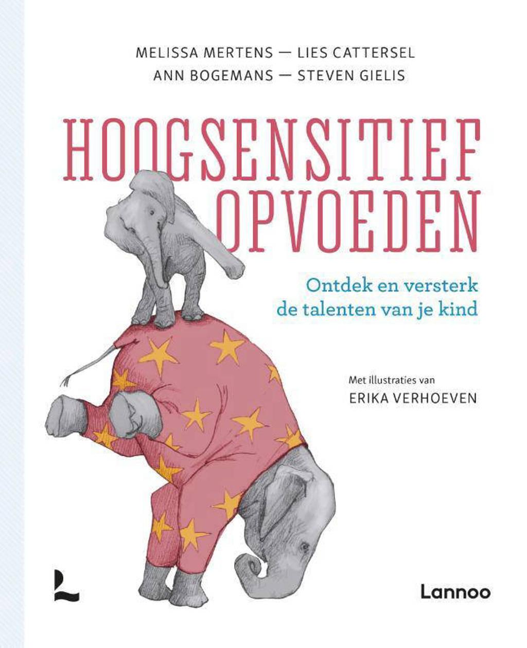 Hoogsensitief opvoeden - Melissa Mertens, Lies Cattersel, Ann Bogemans, e.a.