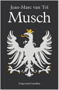 johan de Witt trilogie: Musch - Jean-Marc van Tol