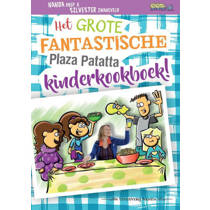 Plaza Patatta: Het grote fantastische Plaza Patatta kinderkookboek! - Nanda Roep