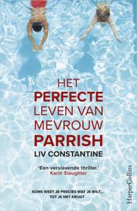 Het perfecte leven van mevrouw Parrish - Liv Constantine
