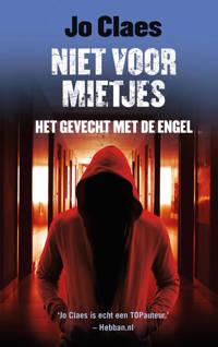 Niet voor mietjes: Het gevecht met de engel - Jo Claes