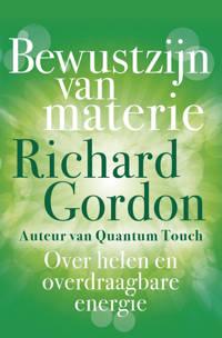 Bewustzijn van materie - Richard Gordon