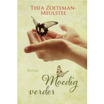 Moedig verder - Thea Zoeteman-Meulstee