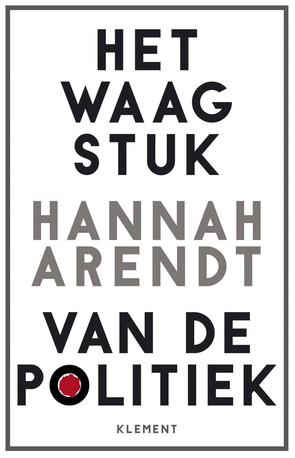 Het waagstuk van de politiek - Hannah Arendt