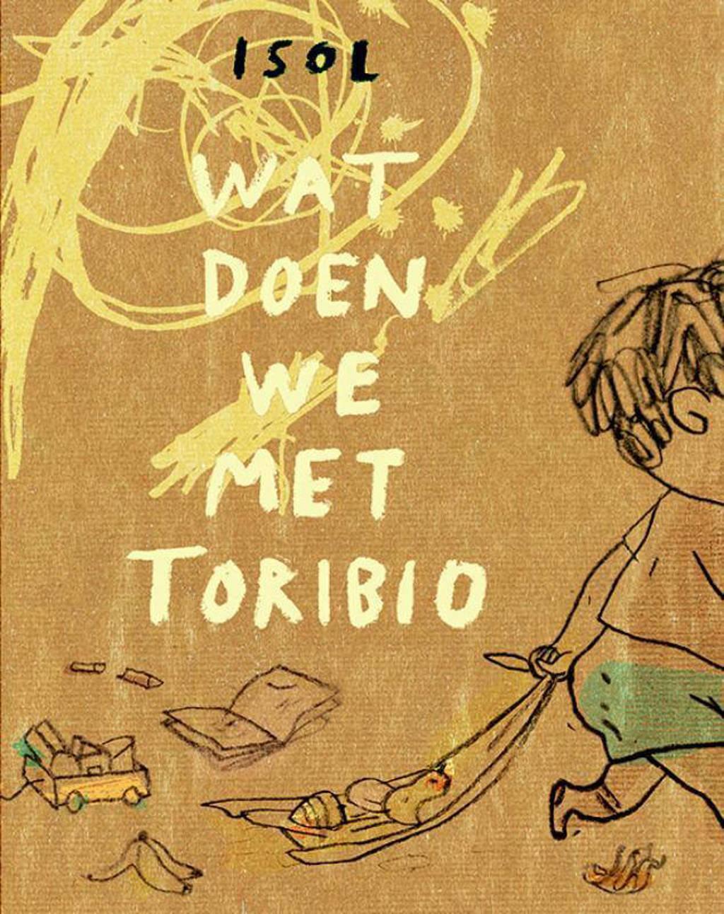 Wat doen we met Toribio - Isol