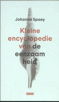 Kleine encyclopedie van de eenzaamheid - Johanna Spaey
