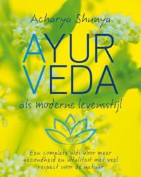 Ayurveda, als moderne levensstijl - Acharya Shunya