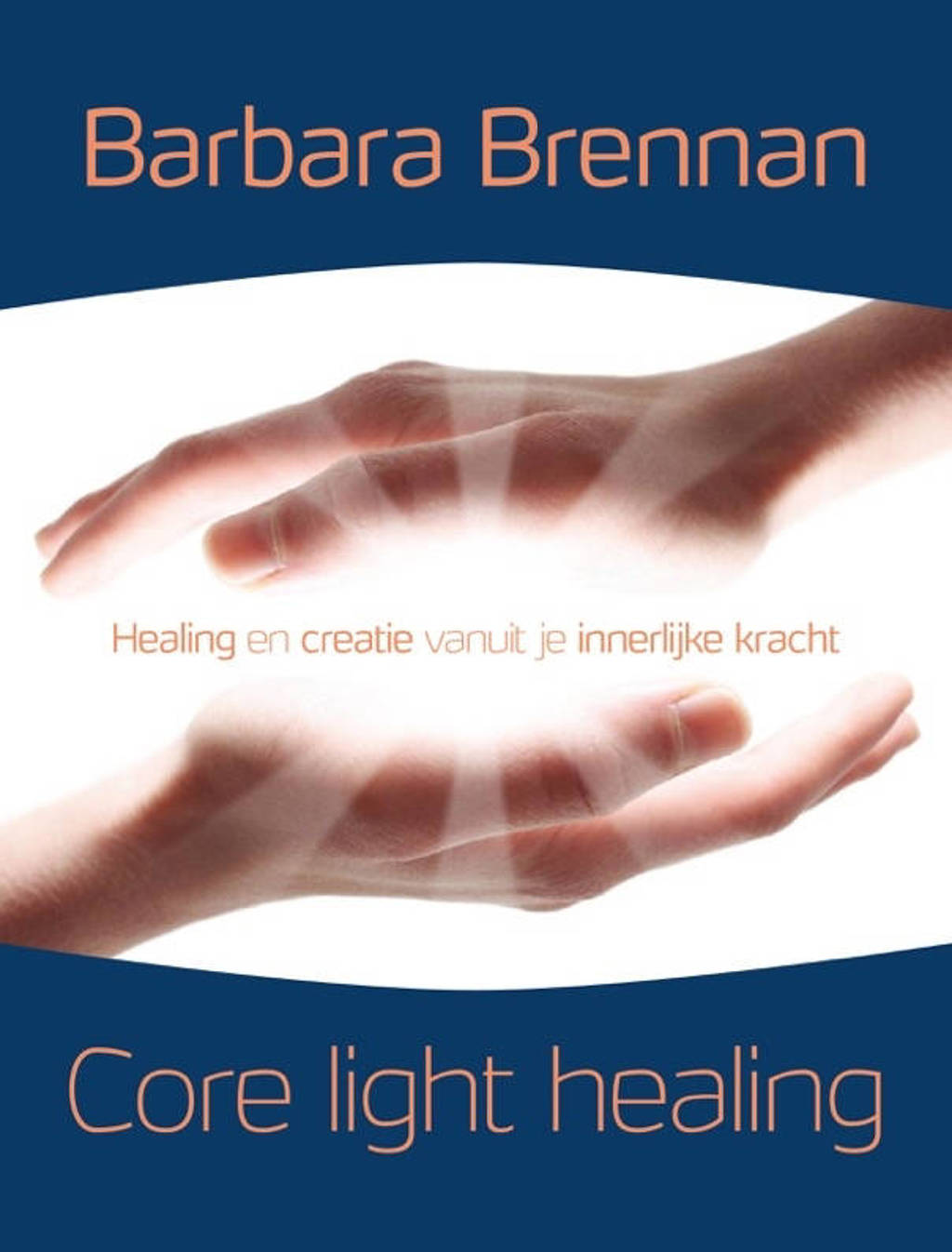 Core light healing - Barbara Brennan