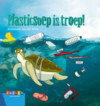 Leesserie Estafette: Plasticsoep is troep! - Annemarie van den Brink