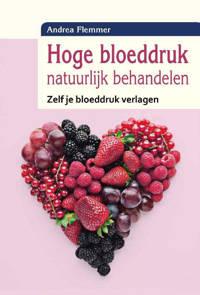 Hoge bloeddruk natuurlijk behandelen - Andrea Flemmer