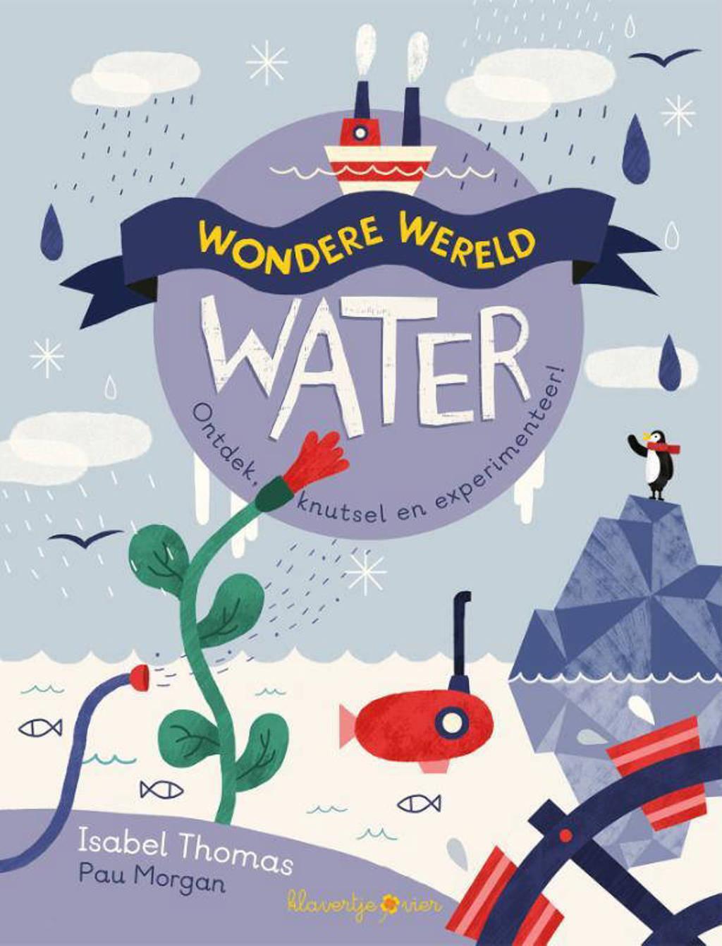 Wondere wereld: Water - Isabel Thomas en Pau Morgan