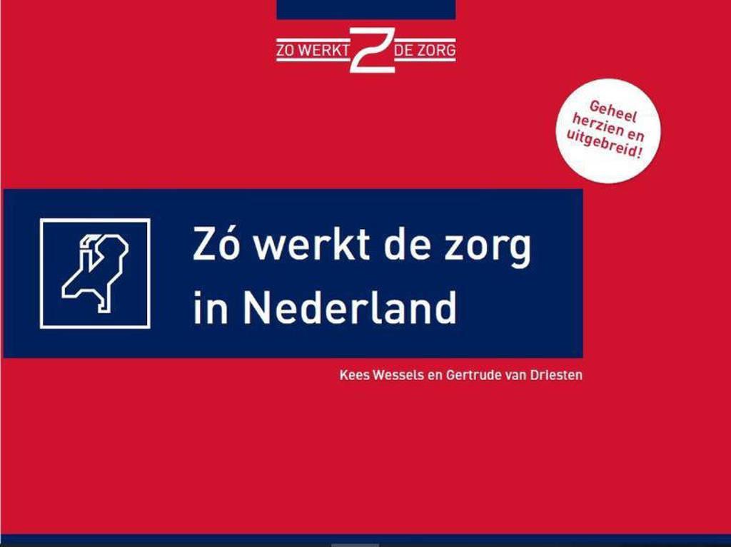 Zo werkt de zorg in Nederland - Kees Wessels en Gertrude van Driesten