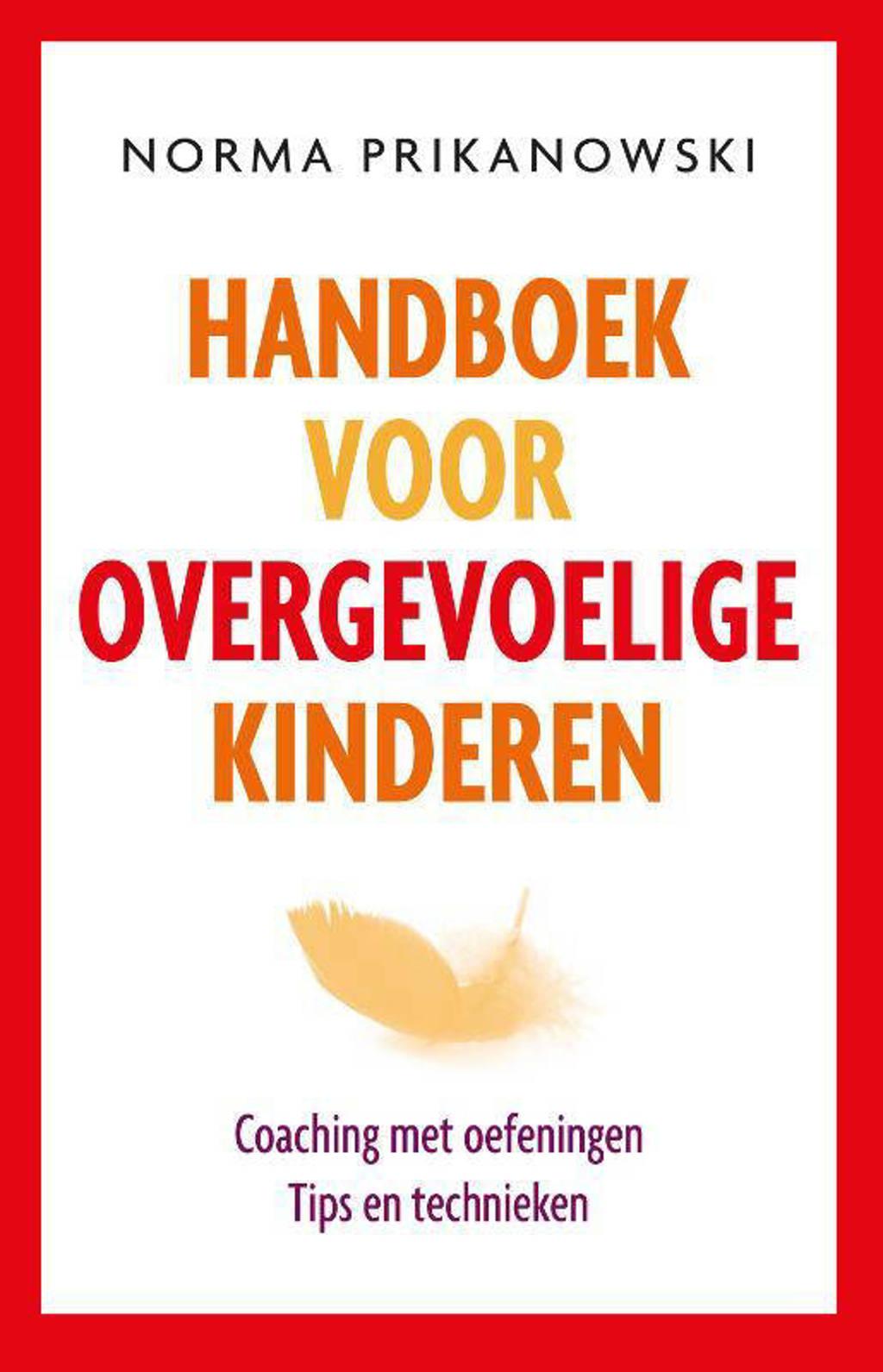 Handboek voor overgevoelige kinderen - Norma Prikanowski