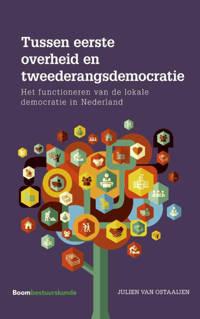 Tussen eerste overheid en tweederangsdemocratie - Julien van Ostaaijen