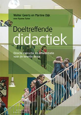 Doeltreffende didactiek - Walter Geerts, Martine Dijk en Ryanne Tulner