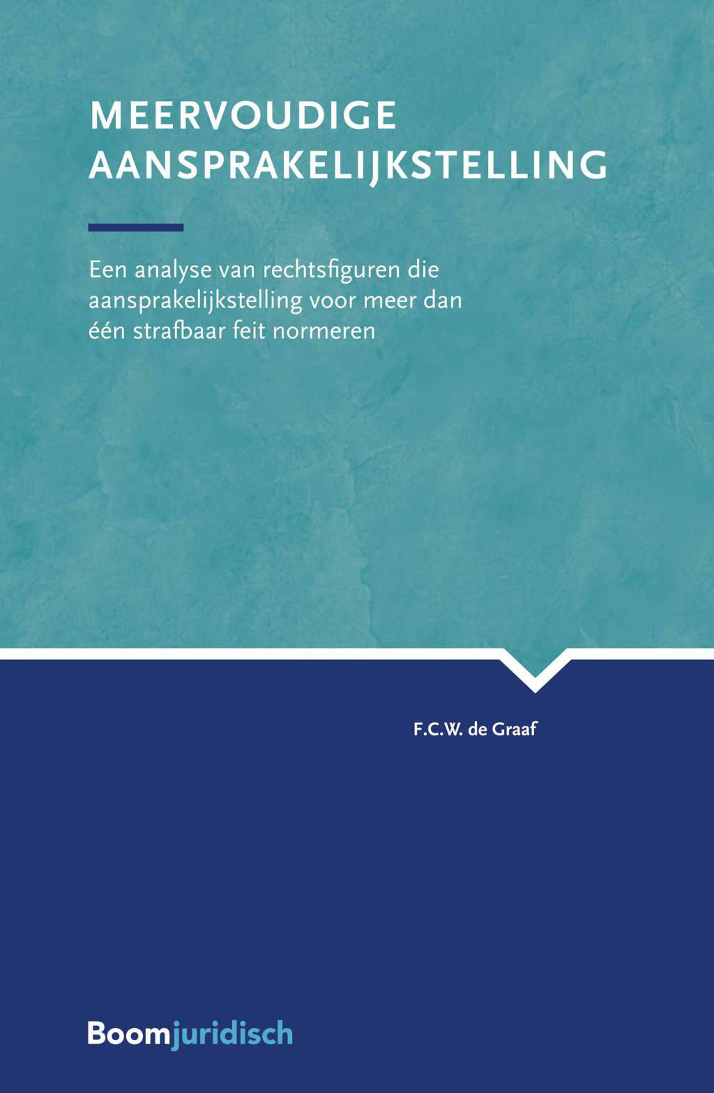 VU-strafrechtreeks: Meervoudige aansprakelijkstelling - F.C.W. de Graaf