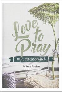 Love to pray - Wilma Poolen