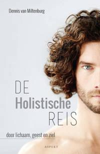 De holistische reis - Dennis van Miltenburg
